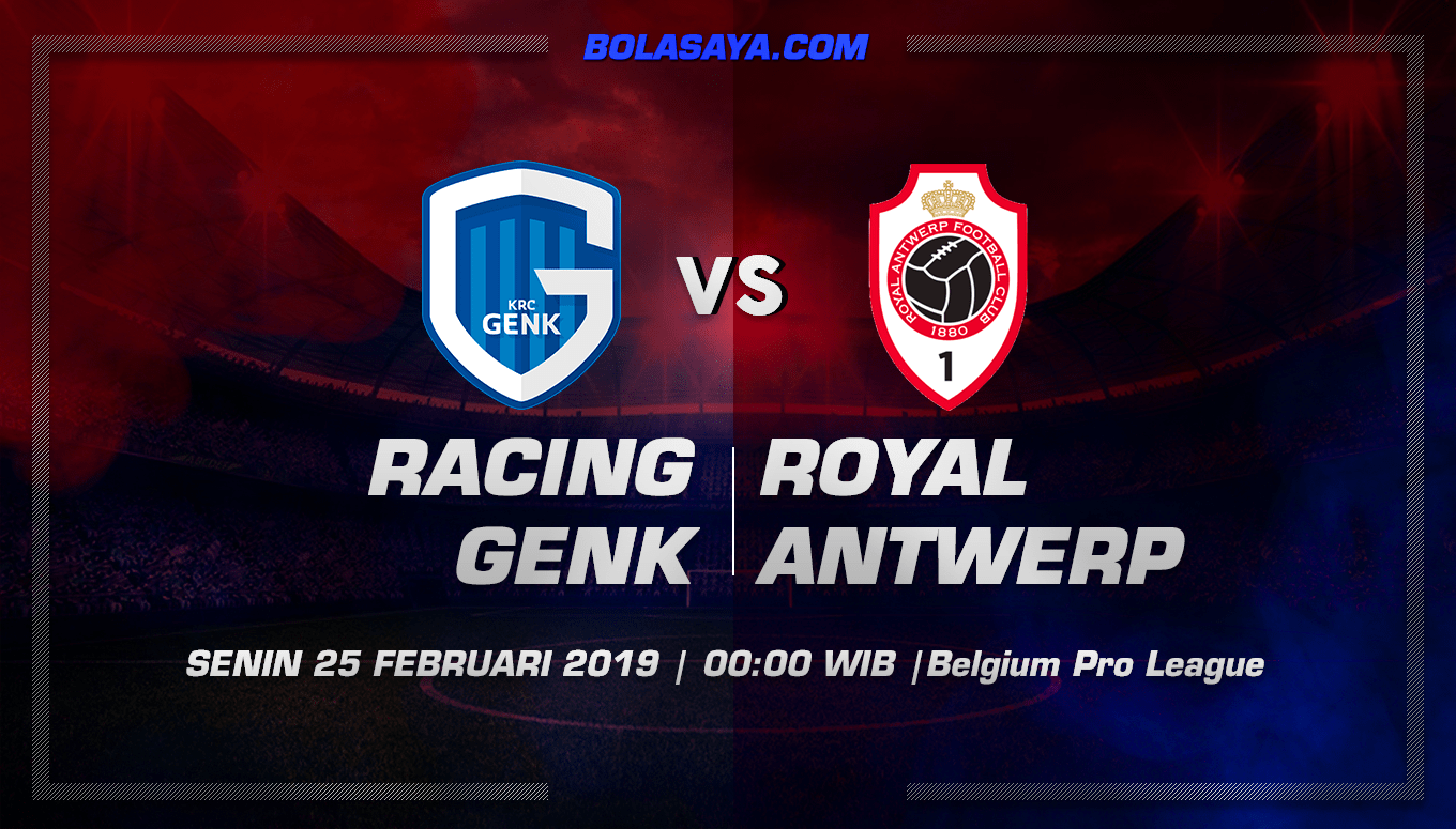 Prediksi Taruhan Bola Racing Genk vs Royal Antwerp 25 Februari 2019