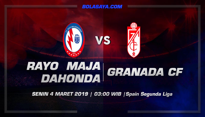 Prediksi Taruhan Bola Rayo Majadahonda vs Granada 4 Maret 2019
