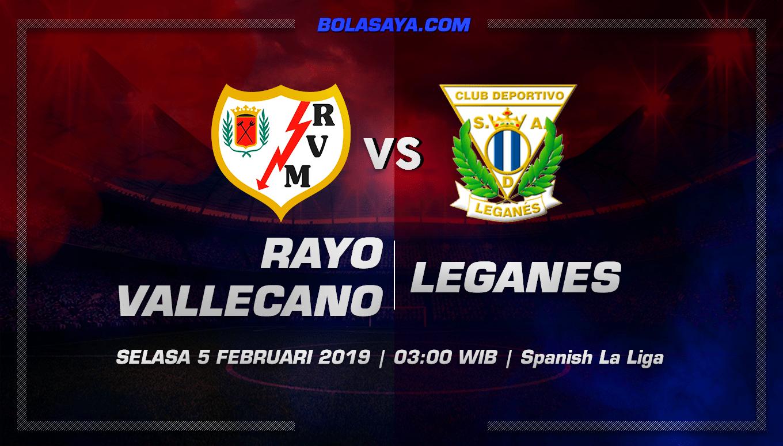 Prediksi Taruhan Bola Rayo Vallecano vs Leganes 5 Februari 2019