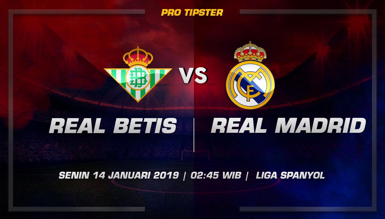 Prediksi Taruhan Bola Real Betis VS Real Madrid 14 Januari 2019
