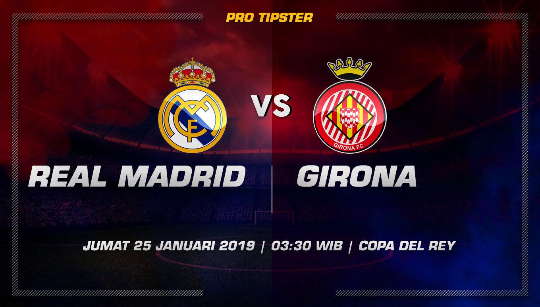 Prediksi Taruhan Bola Real Madrid Vs Girona 25 Januari 2019