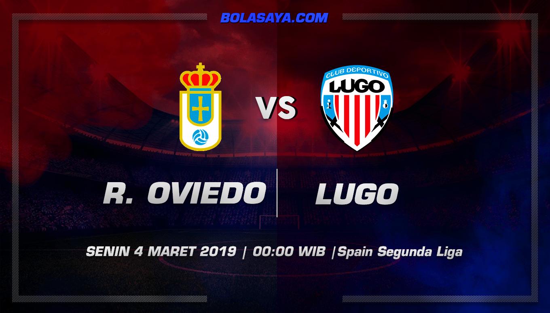 Prediksi Taruhan Bola Real Oviedo vs Lugo 4 Maret 2019