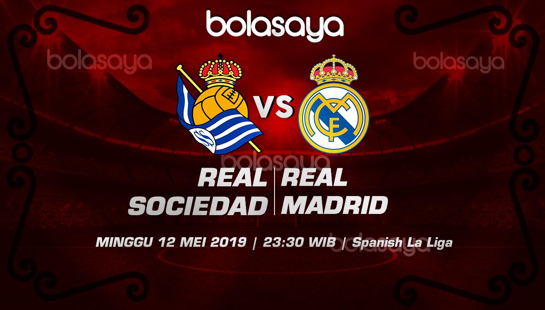 Prediksi Taruhan Bola Real Sociedad vs Real Madrid 12 Mei 2019