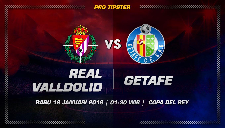 Prediksi Taruhan Bola Real Valladolid vs Getafe 16 Januari 2019