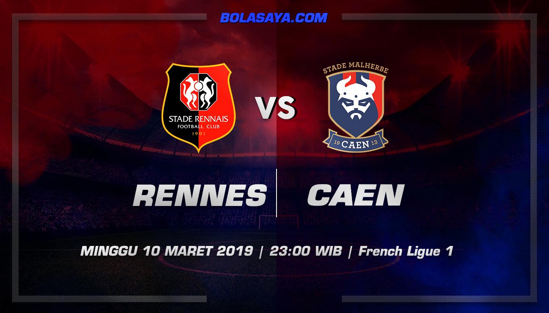 Prediksi Taruhan Bola Rennes vs Caen 10 Maret 2019