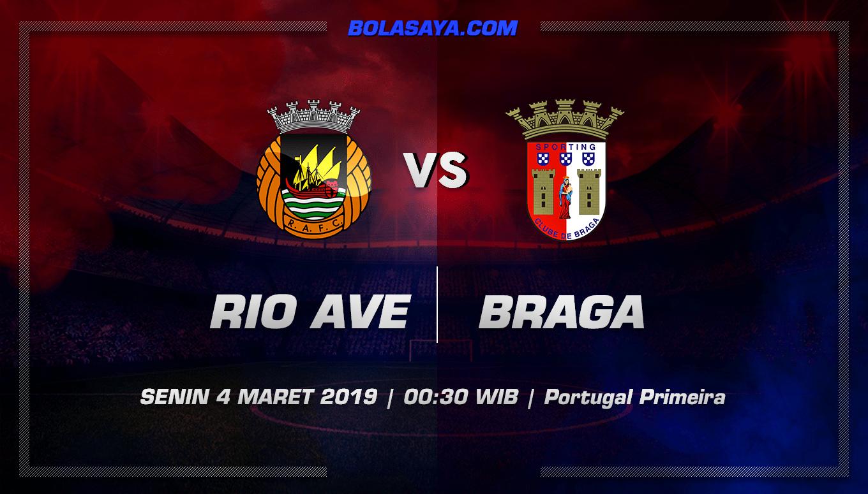 Prediksi Taruhan Bola Rio Ave vs Braga 4 Maret 2019