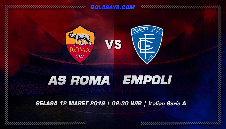 Prediksi Taruhan Bola Roma vs Empoli 12 Maret 2019