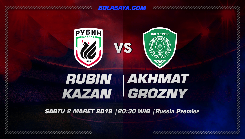 Prediksi Taruhan Bola Rubin Kazan vs Terek Grozny 2 Maret 2019