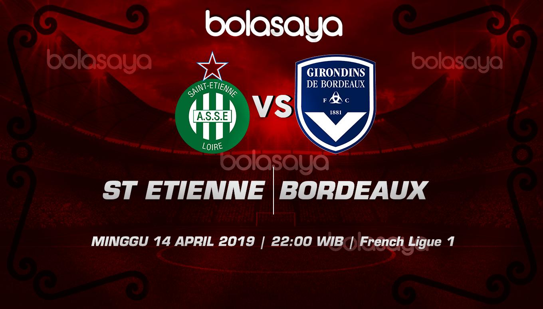 Prediksi Taruhan Bola Saint Etienne vs Bordeaux 14 April 2019