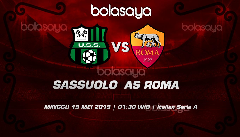 Prediksi Taruhan Bola Sassuolo Vs As Roma 19 Mei 2019