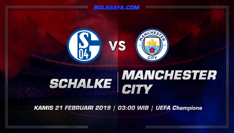 Prediksi Taruhan Bola Schalke 04 vs Manchester City 21 Februari 2019
