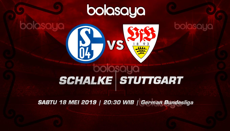 Prediksi Taruhan Bola Schalke Vs VfB Stuttgart 18 Mei 2019