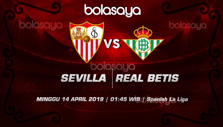 Prediksi Taruhan Bola Sevilla vs Real Betis 14 April 2019