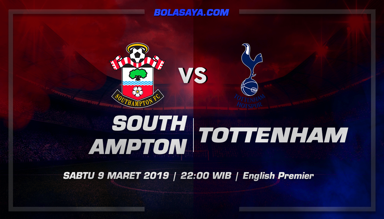 Prediksi Taruhan Bola Southampton vs Tottenham Hotspur  9 Maret 2019
