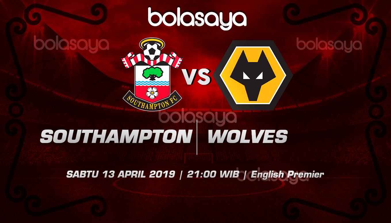 Prediksi Taruhan Bola Southampton vs Wolverhampton 13 April 2019