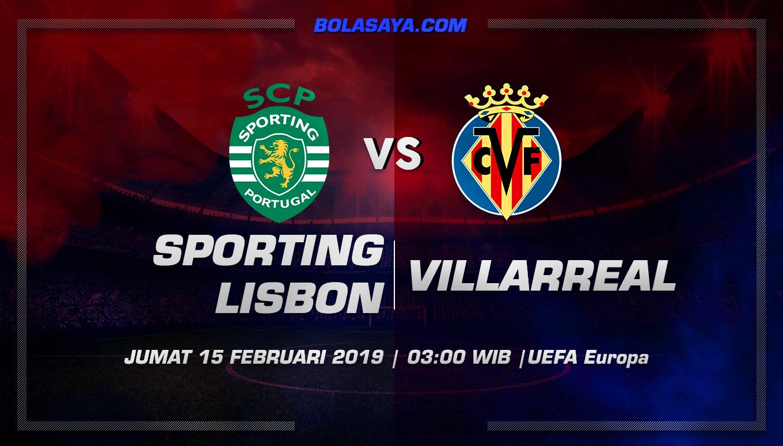 Prediksi Taruhan Bola Sporting Lisbon vs Villarreal 15 Februari 2019