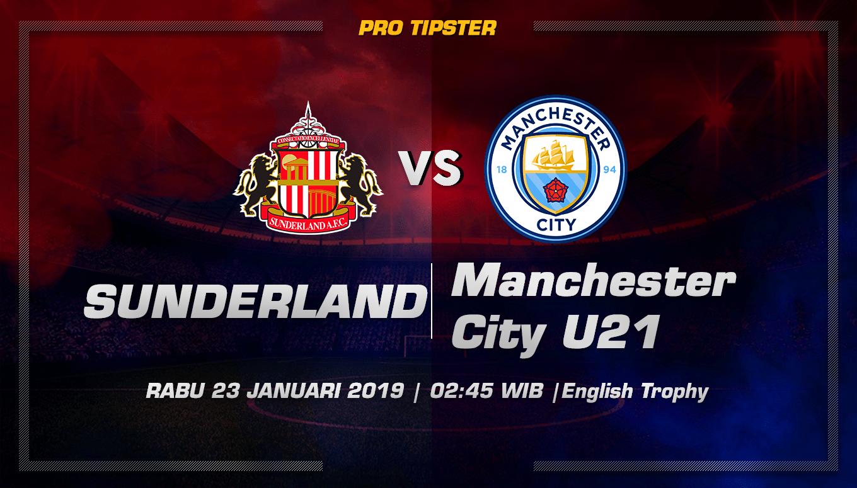 Prediksi Taruhan Bola Sunderland vs  Manchester City U21 23 Januari 2019