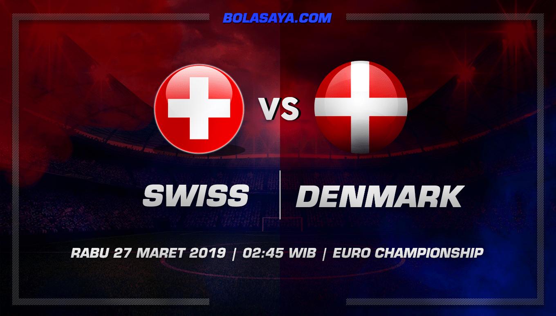 Prediksi Taruhan Bola Swiss vs Denmark 27 Maret 2019