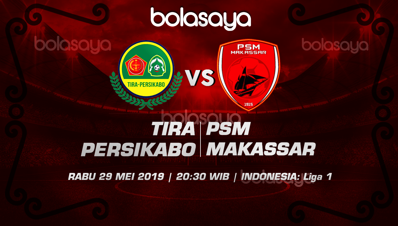 Prediksi Taruhan Bola TIRA Persikabo vs PSM Makasar 29 Mei 2019