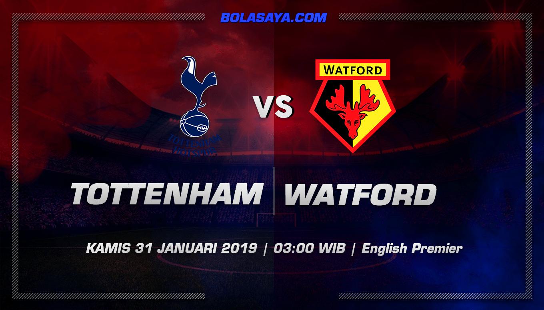 Prediksi Taruhan Bola Tottenham Hotspur vs Watford 31 Januari 2019