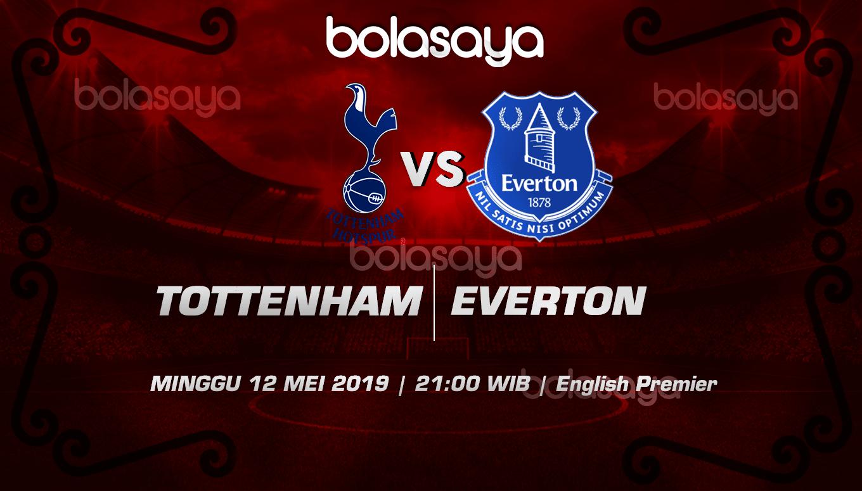 Prediksi Taruhan Bola Tottenham Vs Everton 12 Mei 2019