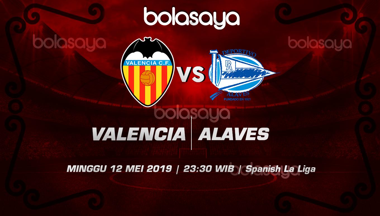 Prediksi Taruhan Bola Valencia Vs Alaves 12 Mei 2019