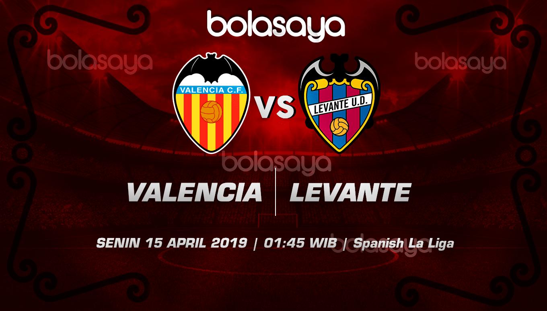Prediksi Taruhan Bola Valencia vs Levante 15 April 2019