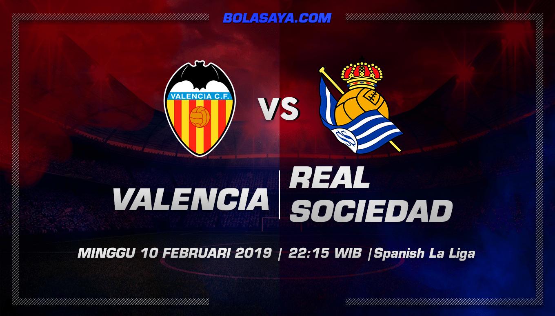 Prediksi Taruhan Bola Valencia vs Real Sociedad 10 Februari 2019