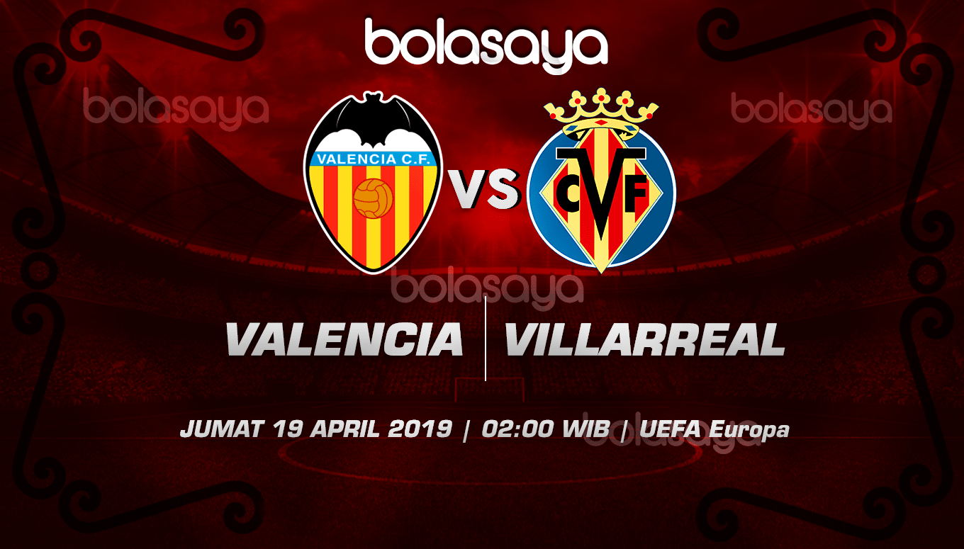 Prediksi Taruhan Bola Valencia vs Villarreal 19 April 2019