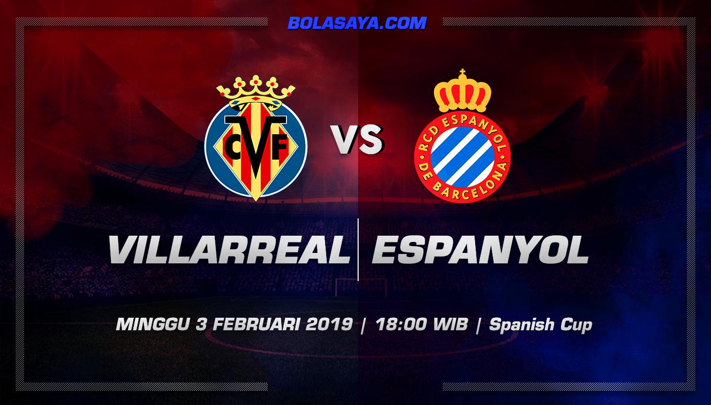 Prediksi Taruhan Bola Villarreal vs Espanyol 3 Februari 2019