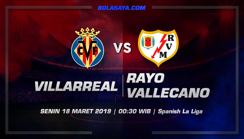 Prediksi Taruhan Bola Villarreal vs Rayo Vallecano 18 Maret 2019
