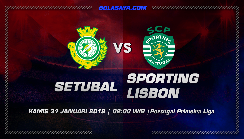 Prediksi Taruhan Bola Vitoria Setubal vs Sporting Lisbon 31 januari 2019