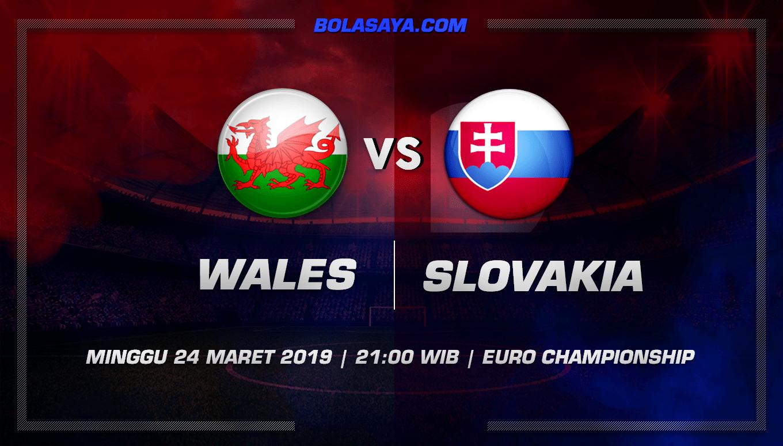 Prediksi Taruhan Bola Wales vs Slovakia 24 Maret 2019