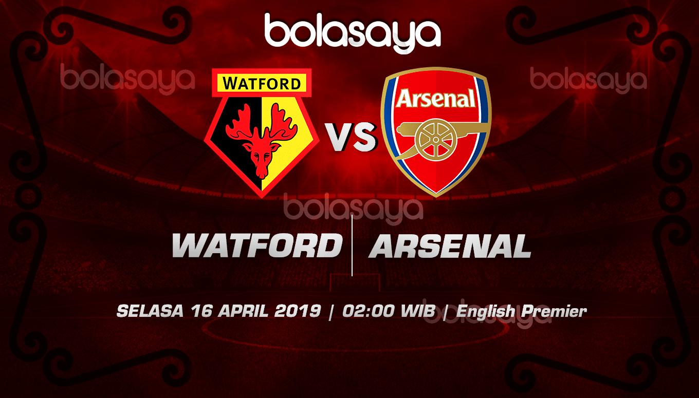 Prediksi Taruhan Bola Watford vs Arsenal 16 April 2019