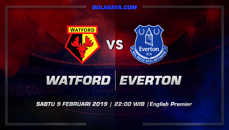 Prediksi Taruhan Bola Watford vs Everton 9 Februari 2019