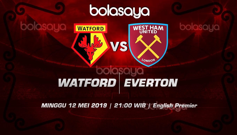 Prediksi Taruhan Bola Watford vs West Ham 12 Mei 2019