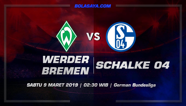 Prediksi Taruhan Bola Werder Bremen vs Schalke 9 Maret 2019