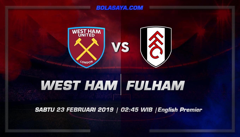 Prediksi Taruhan Bola West Ham vs Fulham 23 Februari 2019
