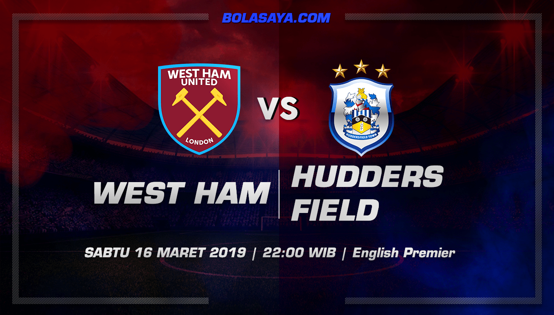 Prediksi Taruhan Bola West Ham vs Huddersfield 16 Maret 2019