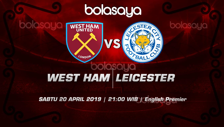 Prediksi Taruhan Bola West Ham vs Leicester 20 April 2019