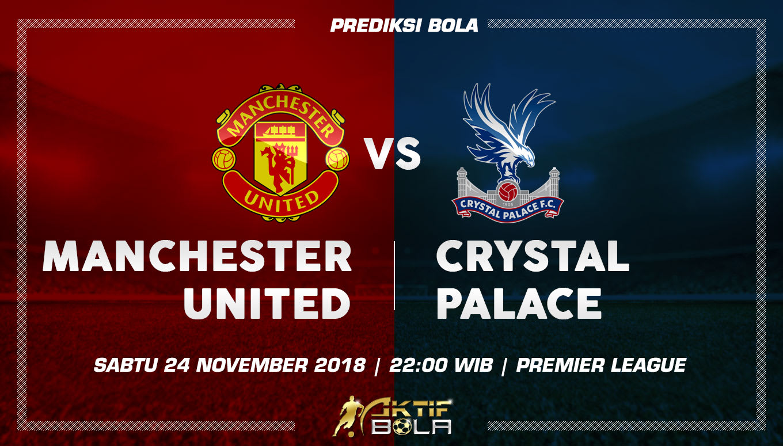 Prediksi Bola Manchester United vs Crystal Palace 24 November 2018