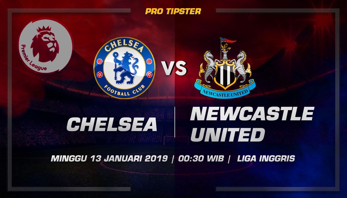 Prediksi Taruhan Bola Chelsea vs Newcastle United 13 Januari 2019