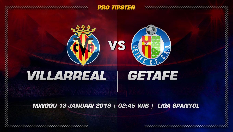 Prediksi Taruhan Bola Villarreal vs Getafe 13 Januari 2019