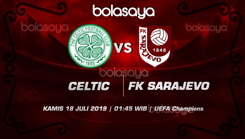 Prediksi Taruhan Bola Celtic vs FK Sarajevo 18 Juli 2019