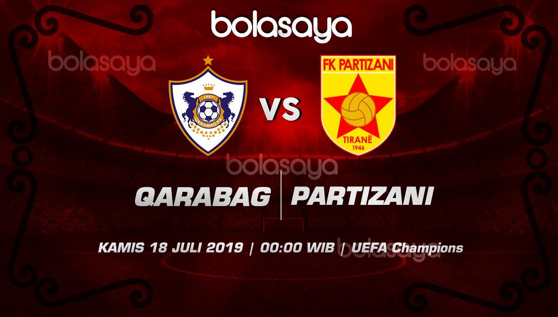 Prediksi Taruhan Bola FK Qarabag vs Partizani FK 18 Juli 2019