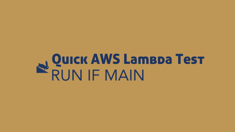 Quick AWS Lambda Testing If Main Script Trick: Ruby, Python