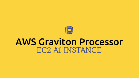 EC2 A1 Instance with AWS Graviton Processor: Easy Way to Save 40