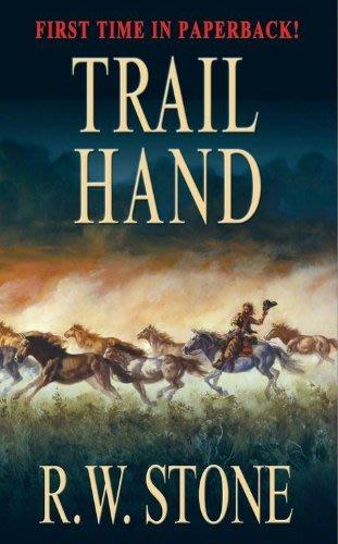 Trail hand by r w stone