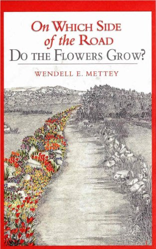 On which side of the road do the flowers grow by wendell e mettey