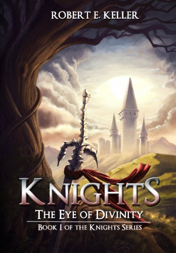 Knights the eye of divinity by robert e keller